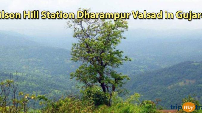 Wilson Hill Station Dharampur Valsad in Gujarat
